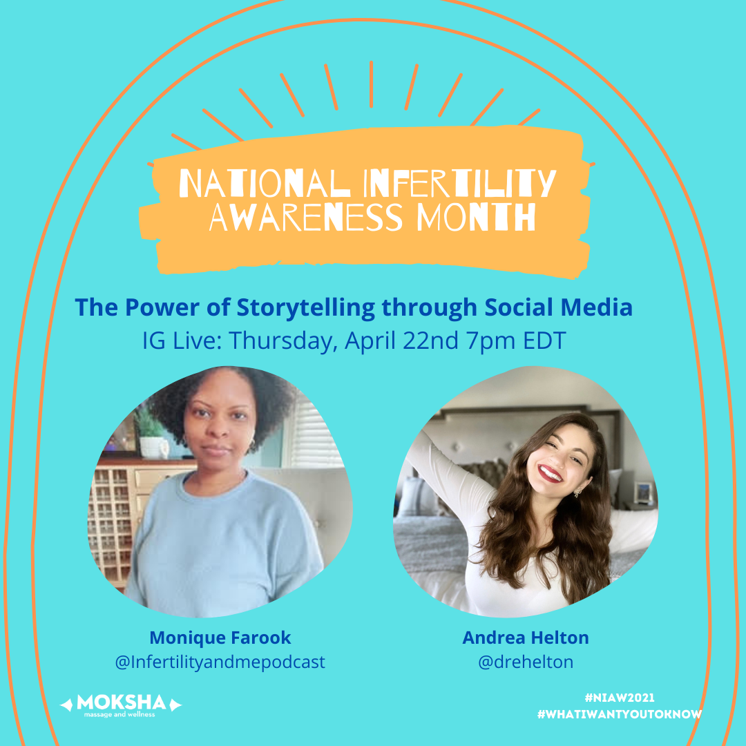 National Infertility Awareness Month: The Power of Storytelling through Social Media IG Live: Thursday, April 22nd 7pm EDT. 2 separate Images of 2 women: Monique Farook @infertilityandmepodcast Andrea Helton @drehelton #NIAW2021 #WhatIWantYoutoKnow