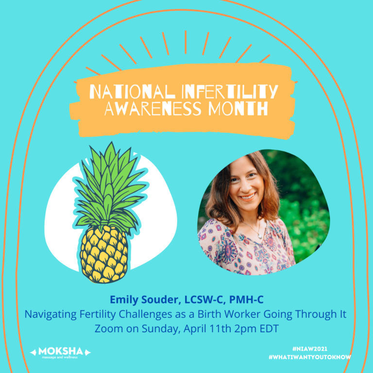 National Infertility Awareness Month. Image of a pineapple to the left, image of white woman smiling to the right. Text below: Emily Souder, LCSW-C, PMH-C Navigating Fertility Challenges as a Birth Worker Going Through It Zoom on Sunday, April 11th 2pm EDT #NIAW2021 #WhatIWantYoutoKnow