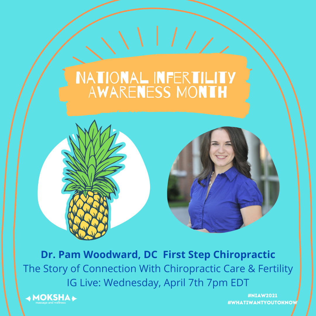 National Infertility Awareness Month: Dr. Pam Woodward, DC of First Step Chiropractic. The Story of Connection with Chiropractic Care & Fertility. IG Live: Wednesday, April 7th 7pm EDT. #NIAW2021 #WhatIWantYouToKnow